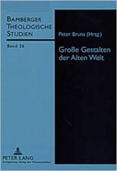 Grosse Gestalten Der Alten Welt (Bamberger Theologische Studien)