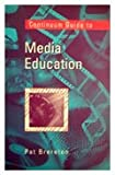 Continuum Guide to Media Education, Brereton, Pat, 082645397X