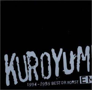 KUROYUME EMI 1994~1998 BEST OR WORST
