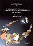The public and Library : Methodologies for the diffusion of Reading, Asta, Grazia, 8883040481
