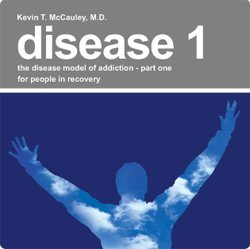 Disease 1 The Disease Model of Addiction Part 1 for People in Recovery pdf