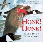 Honk! Honk! A Story of Migration, Mick Manning and Brita Granström, 0753451034
