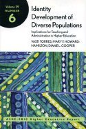 Identity Development of Diverse Populations - Implications for Teaching & Administration in Higher Education- ASHE Higher Education Report Volume 29, Number 6 (03) by Torres, Vasti - Howard-Hamilton, Mary F - Cooper, Diane L [Paperback (2003)]