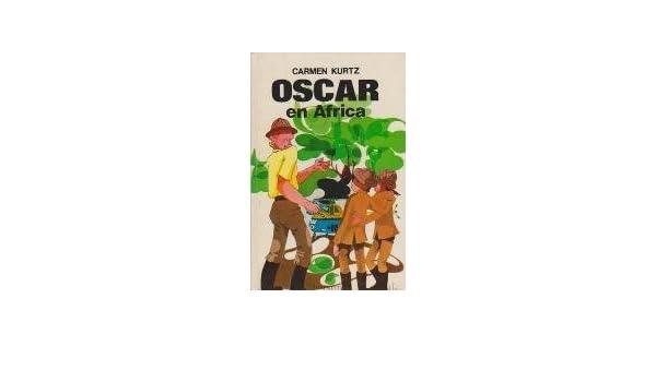 Oscar en Africa: CARMEN KURTZ: 9788426156792: Amazon.com: Books