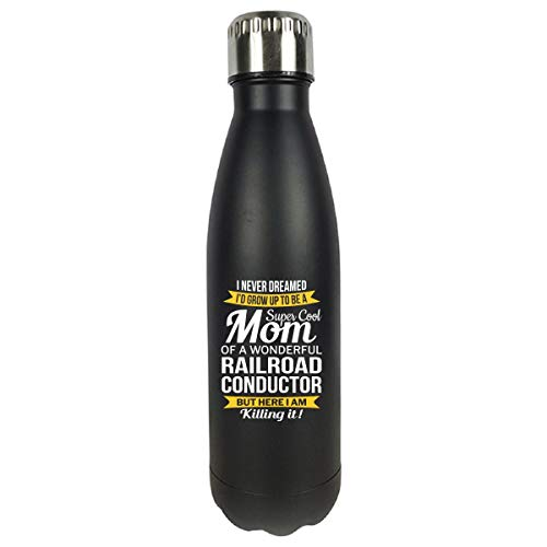 Super Cool Mom Of Railroad Conductor Mother's Day Gift - Water Bottle Double Wall Vacuum ()