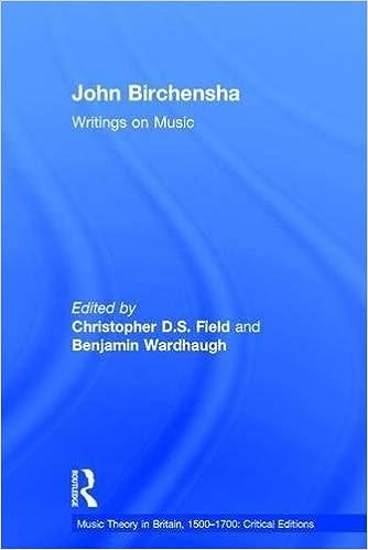 John Birchensha: Writings on Music (Music Theory in Britain, 1500–1700: Critical Editions)