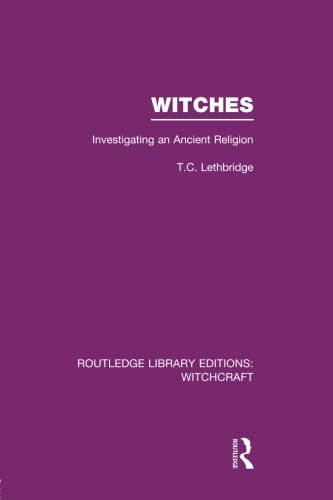Witches (RLE Witchcraft): Investigating An Ancient Religion (Routledge Library Editions: Witchcraft)
