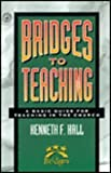 Bridges to Teaching, Kenneth F. Hall, 0871626896