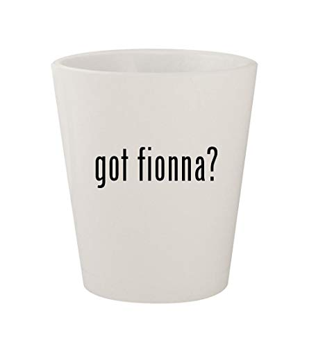 got fionna? - Ceramic White 1.5oz Shot Glass -