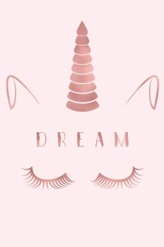 Dream: Unicorn Notebook Lined Journal Pale Pink & Rose Gold Composition Book A5 (Unicorn Notebooks) (Volume 4)