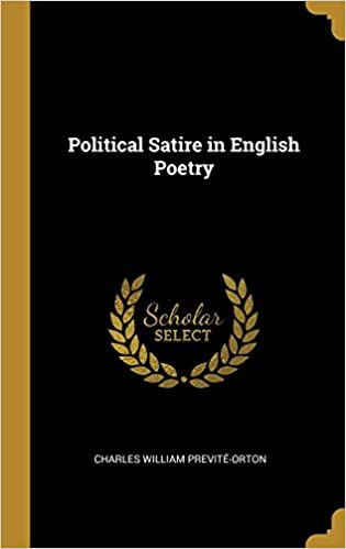 Political Satire In English Poetry Charles William Previte Orton