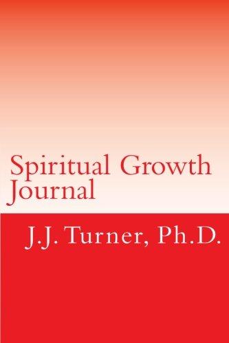 Spiritual Growth Journal: A One-Year Intentional Spiritual Growth Journal