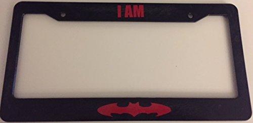 I Am Batman - Black with RED Automotive License Plate Frame - Super Hero Dark Knight