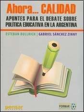 Ahora... Calidad: Apuntes para el Debate sobre Politica Educativa en la Argentina pdf