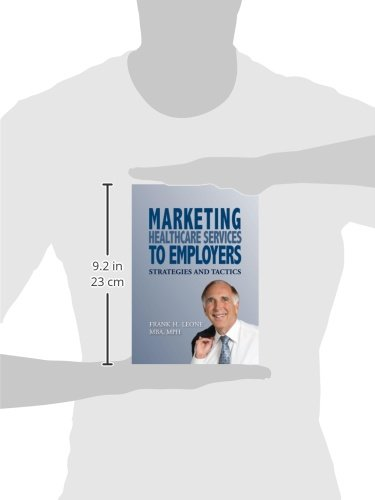 marketing healthcare services to employers strategies and tactics