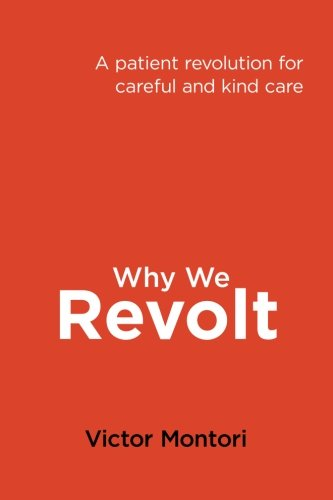Why we revolt: A patient revolution for careful and kind care
