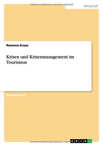 Krisen und Krisenmanagement im Tourismus  [Kraus, Ramona] (Tapa Blanda)