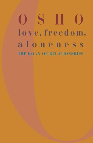 Love, Freedom, Aloneness: The Koan of Relationships by imusti