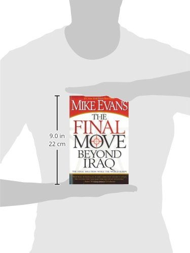 The Final Move Beyond Iraq The Final Solution While The World Sleeps Evans Mike 9781599791883 Amazon Com Books