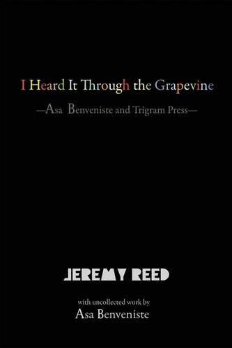 Read Online I Heard It Through the Grapevine: Asa Benveniste and Trigram Press pdf epub