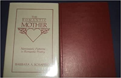 The Romantic Mother: Narcissistic Patterns in Romantic