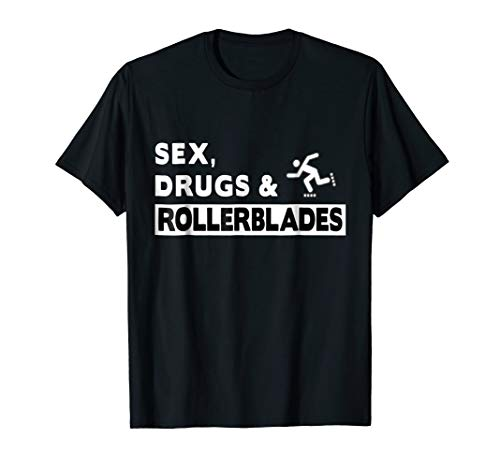 Funny T-Shirt that says Sex, Drugs & Rollerblades