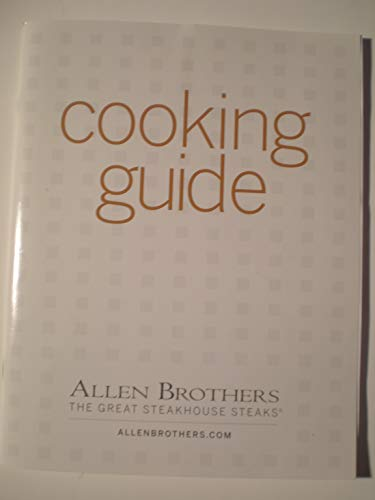 Allen Brothers the Great Steakhouse Steaks Cooking Guide