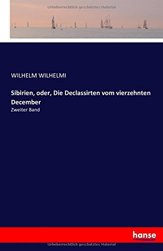 Download Sibirien, oder, Die Declassirten vom vierzehnten December: Zweiter Band (German Edition) pdf epub
