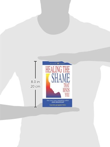 Healing the Shame that Binds You (Recovery Classics): John ...