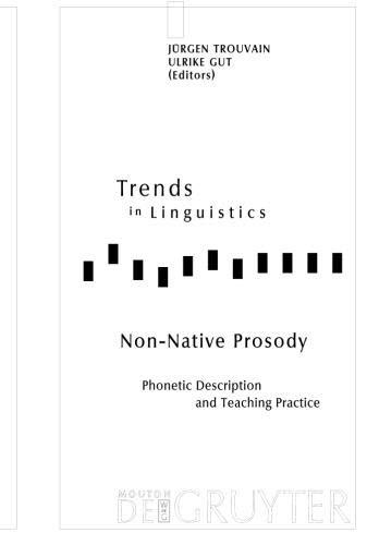 Non-Native Prosody: Phonetic Description and Teaching Practice (Trends in Linguistics. Studies and Monographs [Tilsm])