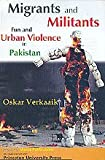 img - for Migrants and Militants - Fun and Urban Violence in Pakistan book / textbook / text book