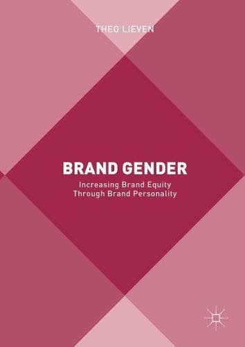 Brand Gender: Increasing Brand Equity through Brand Personality by Palgrave Macmillan
