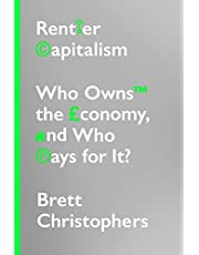 Rentier Capitalism: Who Owns the Economy, and Who Pays for It?