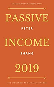 Passive Income 2018:  The Easiest Way to Passive Income
