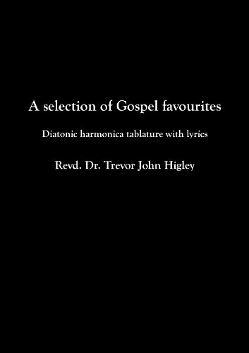 Gospel Music Tablature - A selection of Gospel favourites: Diatonic harmonica tablature with lyrics