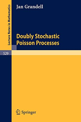 Doubly Stochastic Poisson Processes (Lecture Notes in Mathematics)