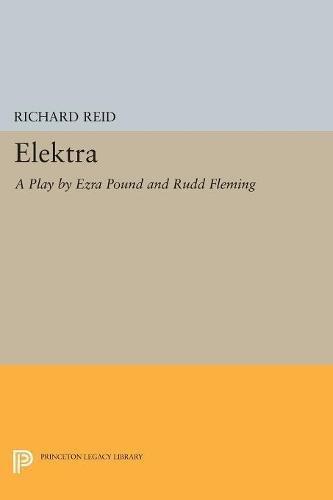 Elektra – A Play by Ezra Pound