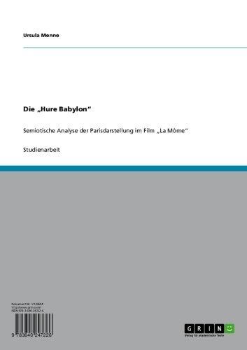 """Die """"Hure Babylon"""": Semiotische Analyse der Parisdarstellung im Film """"La Môme"""" (German Edition)"""
