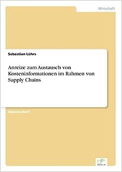Book Anreize zum Austausch von Kosteninformationen im Rahmen von Supply Chains (German Edition) by Sebastian L????hrs (2006-01-29)