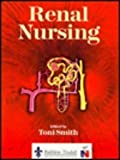 Renal Nursing, Smith, Richard G. and Smith, Toni, 0702022861