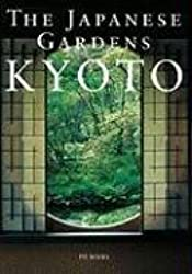 The Japanese Gardens: Kyoto