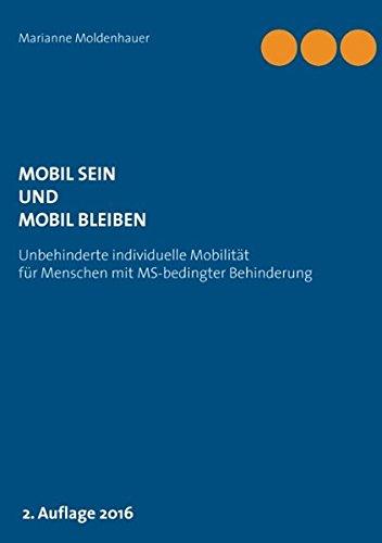 Mobil sein und mobil bleiben: Unbehinderte individuelle Mobilität für Menschen mit Behinderung