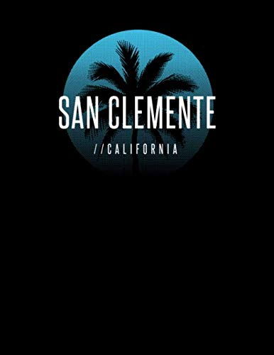 San Clemente California: Notebook With Lined College Ruled Paper For Work, Home Or School. Stylish Retro Sunset Palm Tree Travel Journal Diary 8.5 x 11 Inch Soft Cover. (San Clemente Flowers)