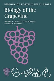 Biology Of The Grapevine (The Biology Of Horticultural Crops)