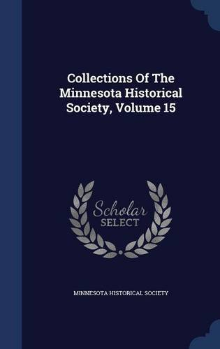 Download Collections Of The Minnesota Historical Society, Volume 15 pdf epub