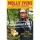 Bushwhacked: Life in George W. Bush's America
