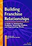 Building Franchise Relationships, Ann Hurwitz, 1570732965