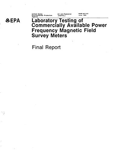 Laboratory Testing of Commercially Available Power Frequency Magnetic Field Survey Meters: Final Report