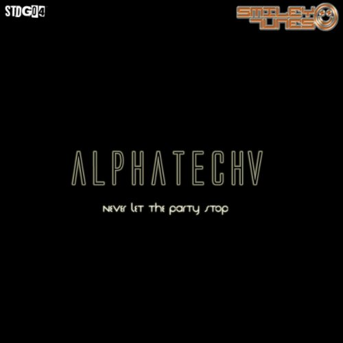 Alphatech_5 - Never Let The Party Stop
