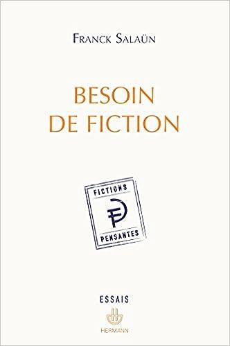 Livres Besoin de fiction: Sur l'expérience littéraire de la pensée et le concept de fiction pensante pdf